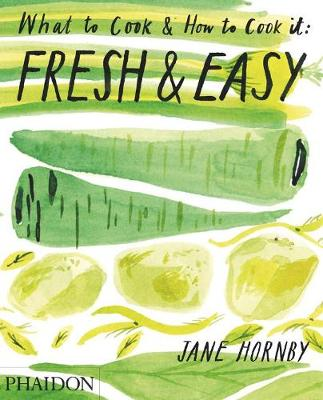 Picture of Fresh & Easy: What to Cook & How to Cook it