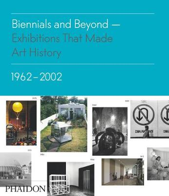 Picture of Biennials and Beyond: Exhibitions That Made Art History: 1962-2002