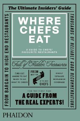 Picture of Where Chefs Eat: A Guide to Chefs' Favourite Restaurants