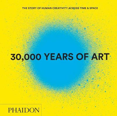 Picture of 30,000 Years of Art: The Story of Human Creativity Across Time & Space