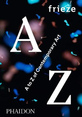 Picture of Frieze A to Z of Contemporary Art