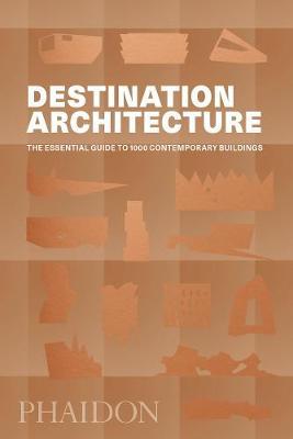 Picture of Destination: Architecture: The Essential Travel Guide