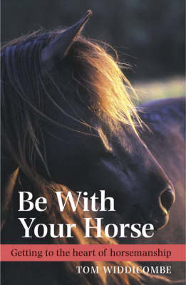 Picture of Be with Your Horse: Getting to the Heart of Horsemanship