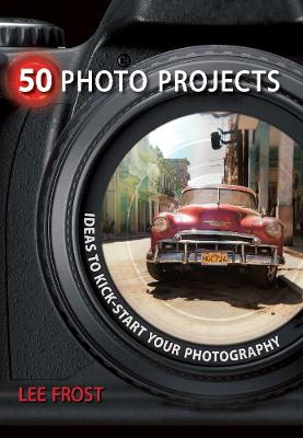 Picture of 50 Photo Projects: Ideas to Kick-Start Your Photography
