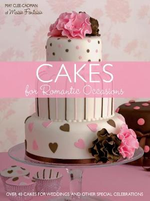 Picture of Cakes for Romantic Occasions: Over 40 Cakes for Weddings and Other Special Celebrations