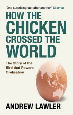 Picture of How the Chicken Crossed the World: The Story of the Bird That Powers Civilisations