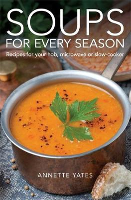 Picture of Soups for Every Season: Recipes for Your Hob, Microwave or Slow-Cooker