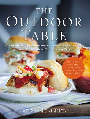 Picture of The Outdoor Table: The Ultimate Cookbook for Your Next Backyard Bbq, Front-Porch Meal, Tailgate, or Picnic