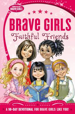 Picture of Brave Girls: Faithful Friends: A 90-Day Devotional