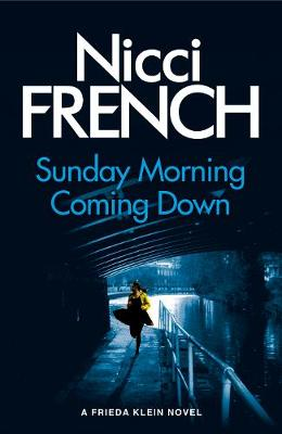 Picture of Sunday Morning Coming Down: A Frieda Klein Novel