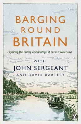 Picture of Barging Round Britain: Exploring the History of Our Nation's Canals and Waterways