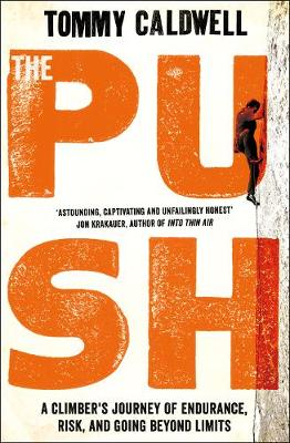 Picture of The Push: A Climber's Journey of Endurance, Risk, and Going Beyond Limits