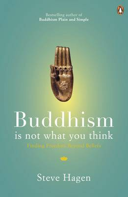 Picture of Buddhism is Not What You Think: Finding Freedom Beyond Beliefs