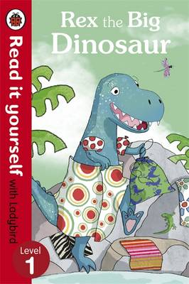 Picture of Rex the Big Dinosaur - Read it Yourself with Ladybird: Level 1