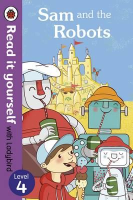 Picture of Sam and the Robots - Read it Yourself with Ladybird: Level 4
