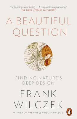 Picture of A Beautiful Question: Finding Nature's Deep Design