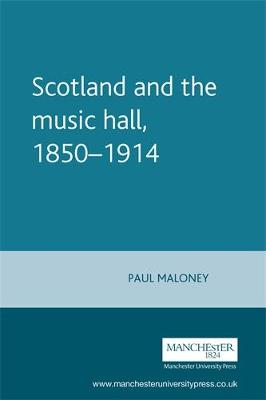 Picture of Scotland and the Music Hall, 1850-1914
