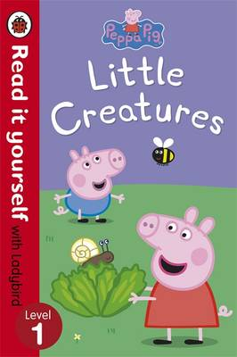 Picture of Peppa Pig: Little Creatures - Read it Yourself with Ladybird: Level 1