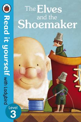 Picture of The Elves and the Shoemaker - Read it Yourself with Ladybird: Level 3