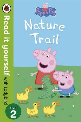 Picture of Peppa Pig: Nature Trail - Read it Yourself with Ladybird: Level 2