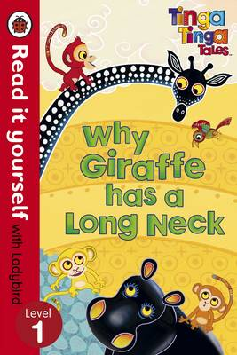 Picture of Tinga Tinga Tales: Why Giraffe Has a Long Neck - Read it Yourself with Ladybird: Level 1