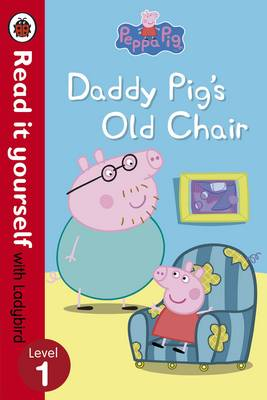 Picture of Peppa Pig: Daddy Pig's Old Chair - Read it Yourself with Ladybird