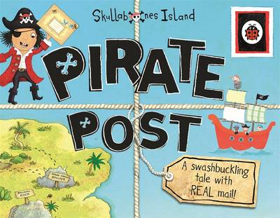 Picture of Pirate Post: a Swashbuckling Tale with Real Mail: Ladybird Skullabones Island