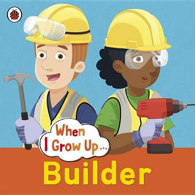 Picture of When I Grow Up: Builder