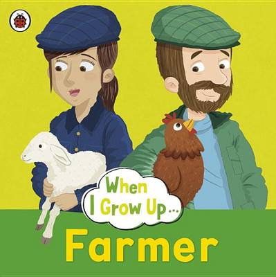 Picture of When I Grow Up: Farmer