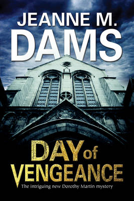 Picture of Day of Vengeance: Dorothy Martin Investigates Murder in the Cathedral
