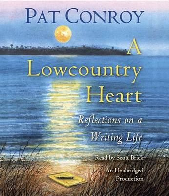 Picture of A Lowcountry Heart: Reflections on a Writing Life