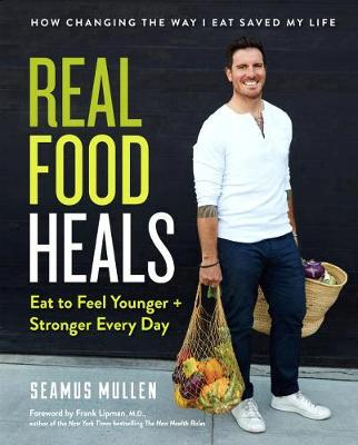 Picture of Real Food Heals: Eat to Feel Younger and Stronger Every Day