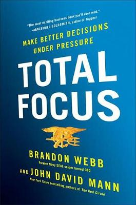 Picture of Total Focus: Make Better Decisions Under Pressure