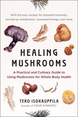 Picture of Healing Mushrooms: A Practical and Culinary Guide to Using Mushrooms for Whole Body Health