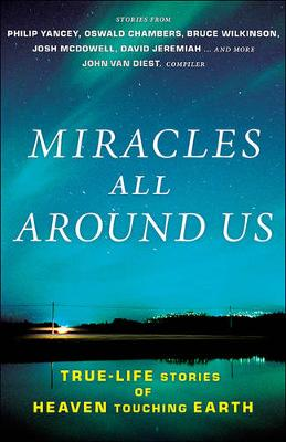 Picture of Miracles All Around Us: True-Life Stories of Heaven Touching Earth
