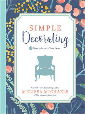 Picture of Simple Decorating: 50 Ways to Inspire Your Home