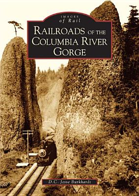 Picture of Railroads of the Columbia River Gorge