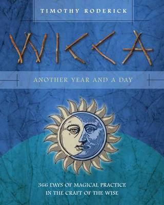 Picture of Wicca: Another Year and a Day: 366 Days of Magical Practice in the Craft of the Wise