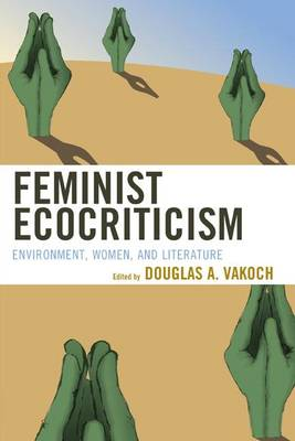 Picture of Feminist Ecocriticism: Environment, Women, and Literature