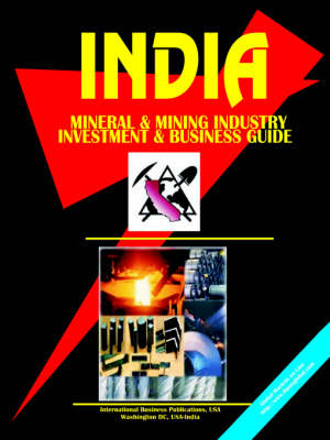 Picture of India Mineral & Mining Sector Investment and Business Guide