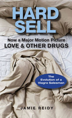 Picture of Hard Sell: Now a Major Motion Picture Love and Other Drugs