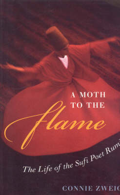 Picture of A Moth to the Flame: The Story of the Great Sufi Poet Rumi