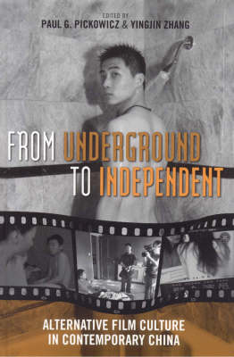 Picture of From Underground to Independent: Alternative Film Culture in Contemporary China