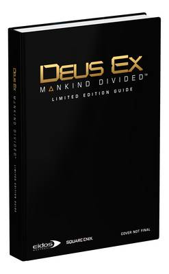 Picture of Deus Ex: Mankind Divided - Limited Edition Guide