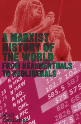 Picture of A Marxist History of the World: From Neanderthals to Neoliberals