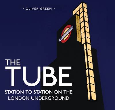Picture of The Tube: Station to Station on the London Underground