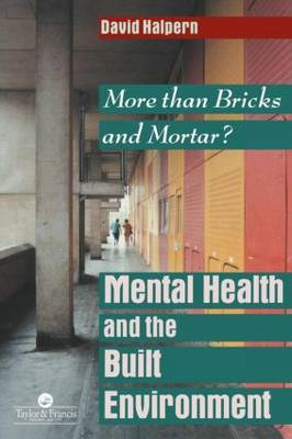 Picture of Mental Health and the Built Environment: More Than Bricks and Mortar?