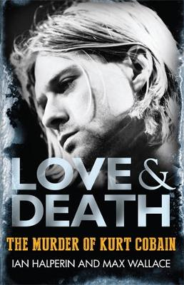 Picture of Love & Death: The Murder of Kurt Cobain