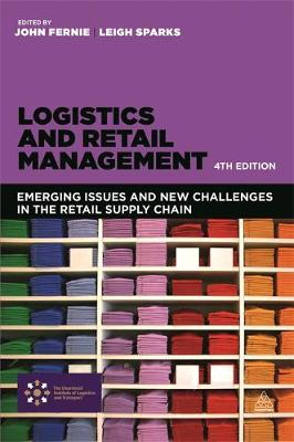 Picture of Logistics and Retail Management: Emerging Issues and New Challenges in the Retail Supply Chain