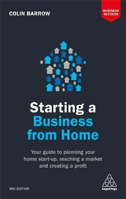Picture of Starting a Business from Home: Your Guide to Planning Your Home Start-Up, Reaching a Market and Creating a Profit